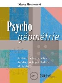 PSYCHO GEOMETRIE - L'ETUDE DE LA GEOMETRIE FONDEE SUR LA PSYCHOLOGIE DE L'ENFANT