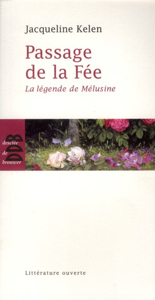 PASSAGE DE LA FEE - LA LEGENDE DE MELUSINE