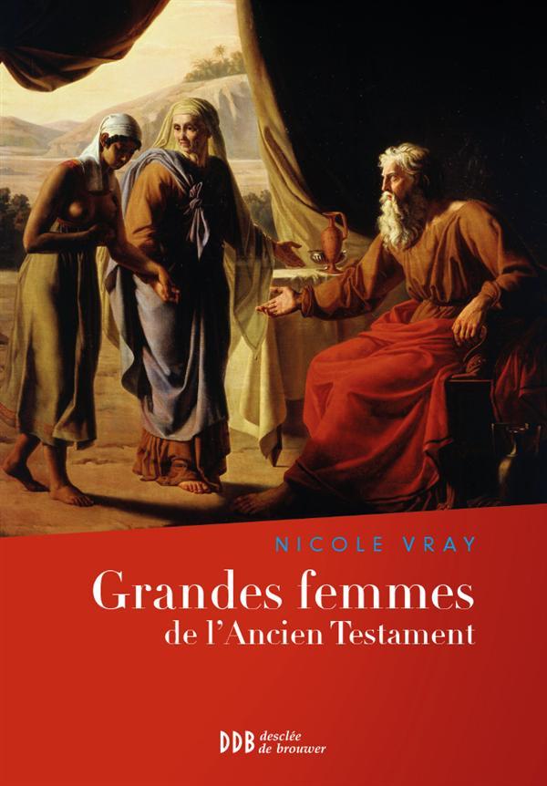 GRANDES FEMMES DE L'ANCIEN TESTAMENT - L'APPEL ET LA FOI