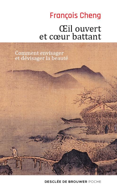 OEIL OUVERT ET COEUR BATTANT - COMMENT ENVISAGER ET DEVISAGER LA BEAUTE