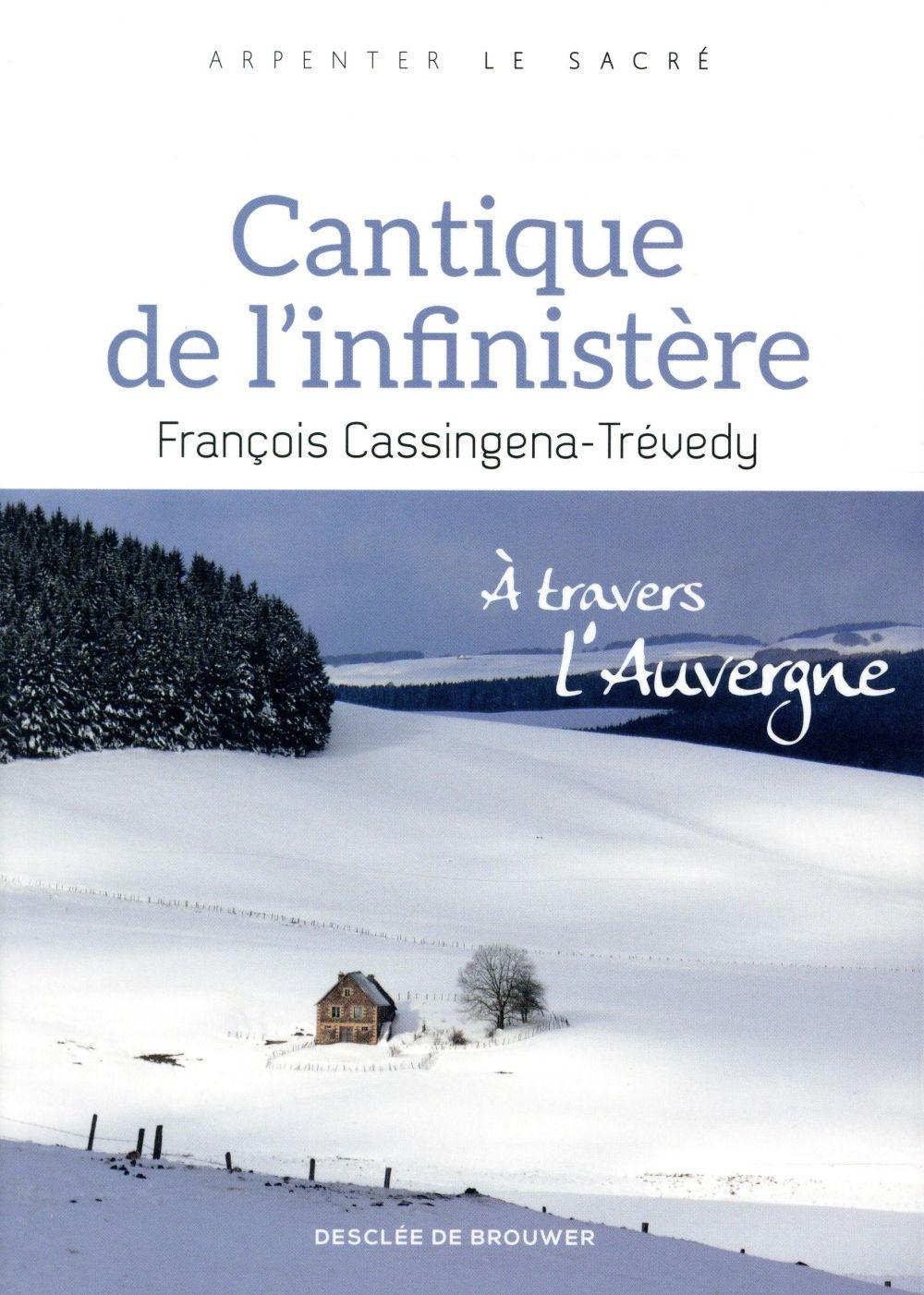CANTIQUE DE L'INFINISTERE - A TRAVERS L'AUVERGNE