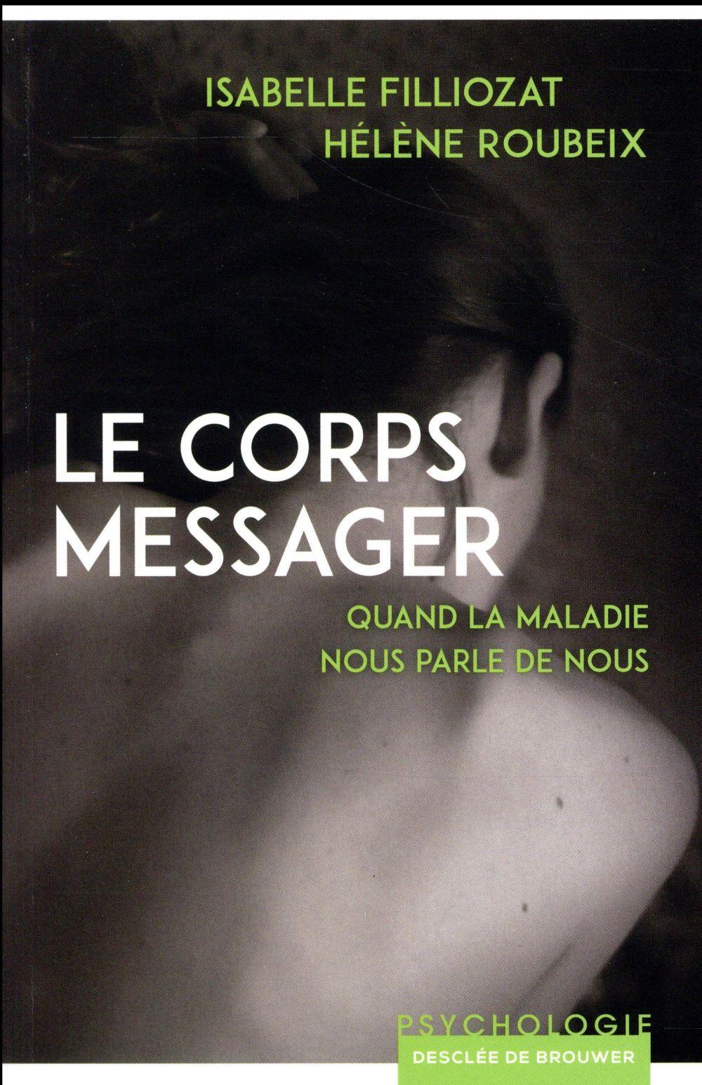 LE CORPS MESSAGER - QUAND LA MALADIE NOUS PARLE DE NOUS
