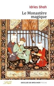 LE MONASTERE MAGIQUE - PHILOSOPHIE PRATIQUE ET ANALOGIQUE DU MOYEN-ORIENT ET D'ASIE CENTRALE