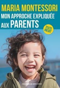 MON APPROCHE EXPLIQUEE AUX PARENTS