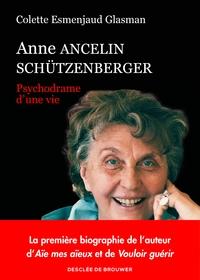 ANNE ANCELIN SCHUTZENBERGER - PSYCHODRAME D'UNE VIE