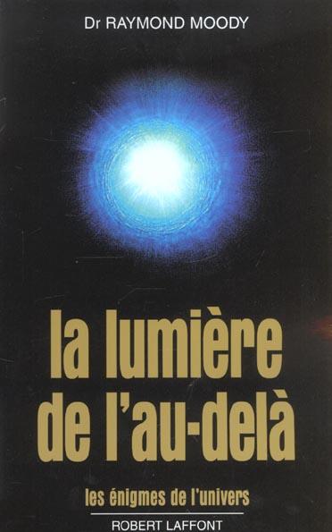 LA LUMIERE DE L'AU-DELA