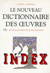 NOUVEAU DICTIONNAIRE DES OEUVRES - TOME 7 - INDEX