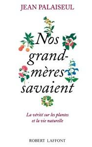 NOS GRAND-MERES SAVAIENT - NE