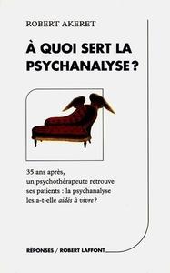 A QUOI SERT LA PSYCHANALYSE ?