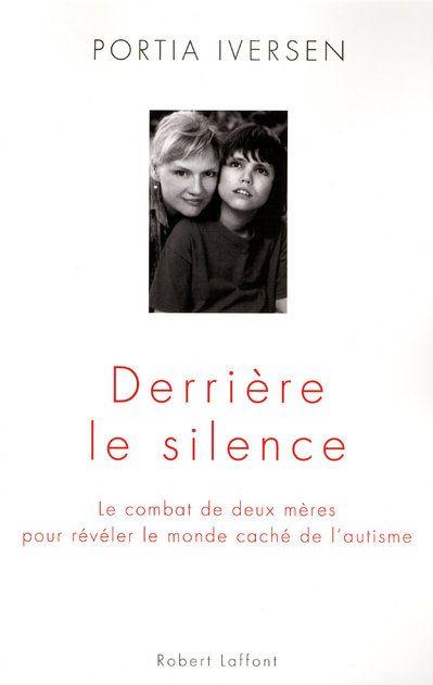 DERRIERE LE SILENCE, LE COMBAT DE DEUX MERES POUR REVELER LE MONDE CACHE DE L'AUTISME
