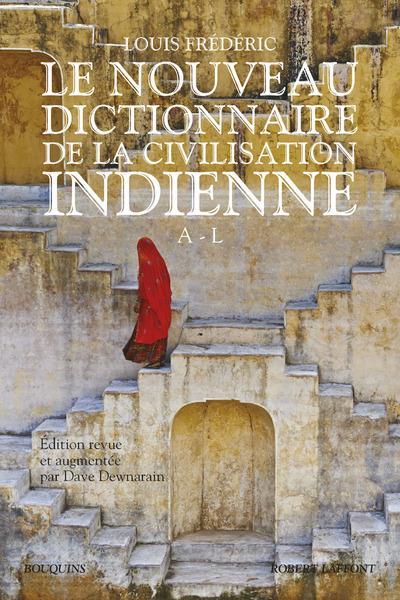LE NOUVEAU DICTIONNAIRE DE LA CIVILISATION INDIENNE - TOME 1 - VOL01