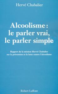 ALCOOLISME LE PARLER VRAI, LE PARLER SIMPLE