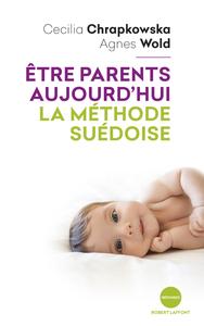 ETRE PARENTS AUJOURD'HUI, LA METHODE SUEDOISE
