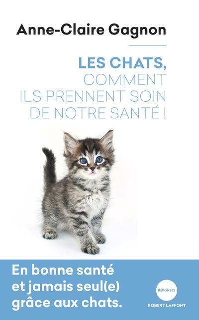 LES CHATS, COMMENT ILS PRENNENT SOIN DE NOTRE SANTE !