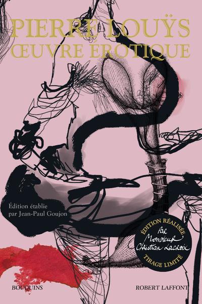 Oeuvre erotique - edition realisee par monsieur christian lacroix - tirage limite