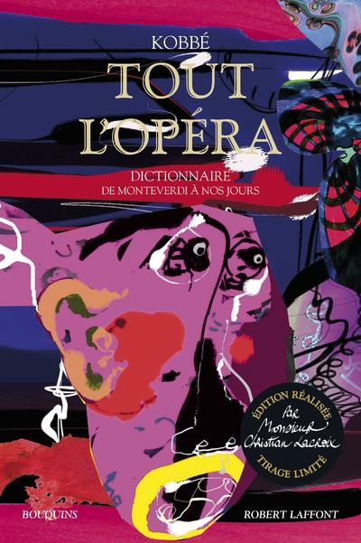 Tout l'opera - edition realisee par monsieur christian lacroix - tirage limite