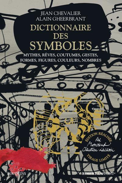 DICTIONNAIRE DES SYMBOLES - EDITION REALISEE PAR MONSIEUR CHRISTIAN LACROIX - TIRAGE LIMITE