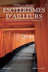ESOTERISMES D'AILLEURS - LES ESOTERISMES NON OCCIDENTAUX - NE