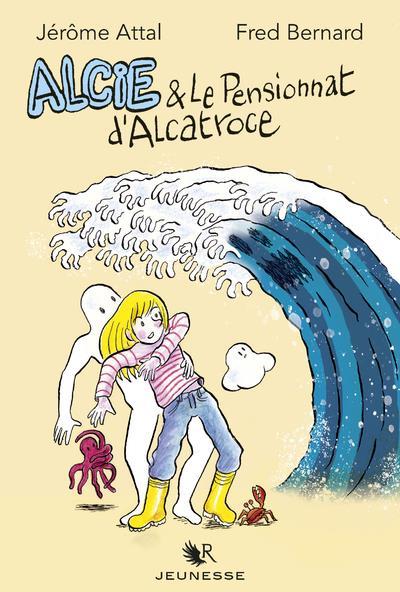 ALCIE ET LE PENSIONNAT D'ALCATROCE