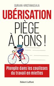 UBERISATION, PIEGE A CONS !