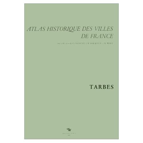 ATLAS HISTORIQUE DES VILLES FRANCE TARBES