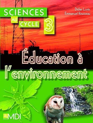 SCIENCES AU CYCLE 3 - L'EDUCATION A L'ENVIRONNEMENT