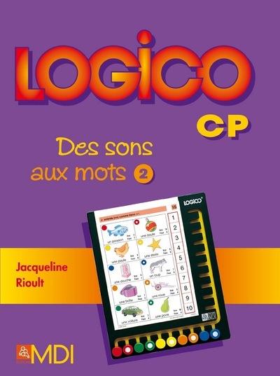 LOGICO CP DES SONS AUX MOTS 2