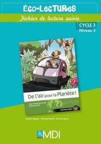 ECO-LECTURES CYCLE 3 NIVEAU 3 - DE L'AIR POUR LA PLANETE - FICHIER DE LECTURE SUIVIE