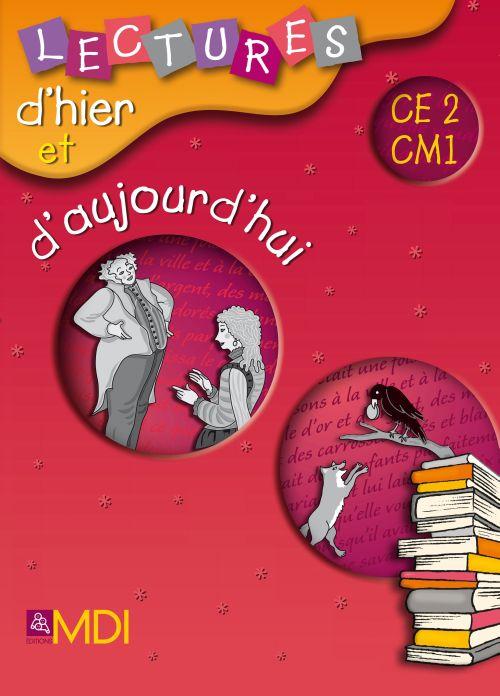 LECTURES D'HIER ET D'AUJOURD'HUI CE2-CM1 - FICHIER