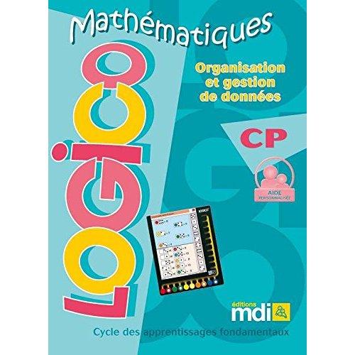 LOGICO MATHEMATIQUES CP - ORGANISATION ET GESTION DE DONNEES