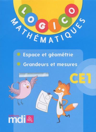 Logico mathematiques ce1 : espace et geometrie - grandeurs et mesures