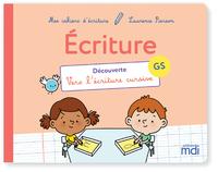 MDI MES CAHIERS D'ECRITURE - GRANDE SECTION - DECOVERTE - VERS L'ECRITURE CURSIVE