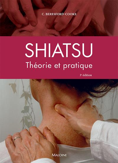 THEORIE ET PRATIQUE DU SHIATSU, 3E EDITION
