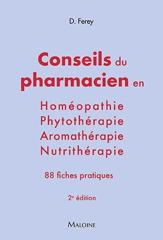 LES CONSEILS DU PHARMACIEN EN HOMEOPATHIE, NUTRITHERAPIE, AROMATHERAPIE, PHYT - 2EME EDITION
