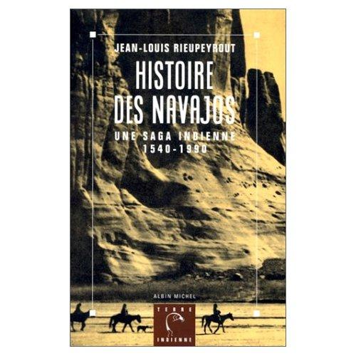 HISTOIRE DES NAVAJOS - SAGA INDIENNE, 1540-1990