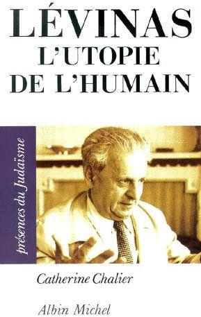 LEVINAS - L'UTOPIE DE L'HUMAIN