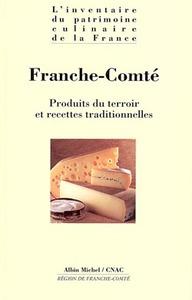 FRANCHE-COMTE - PRODUITS DU TERROIR ET RECETTES TRADITIONNELLES
