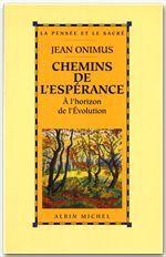 CHEMINS DE L'ESPERANCE - A L'HORIZON DE L'EVOLUTION
