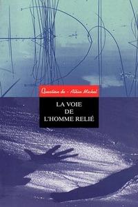 LA VOIE DE L'HOMME RELIE - SOUS LA DIRECTION DE JEAN MOUTTAPA