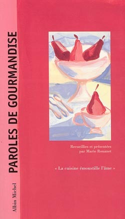 PAROLES DE GOURMANDISE - LA CUISINE EMOUSTILLE L'AME