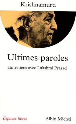 ULTIMES PAROLES - ENTRETIENS AVEC LAKSHMI PRASAD