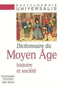 DICTIONNAIRE DU MOYEN AGE - HISTOIRE ET SOCIETE