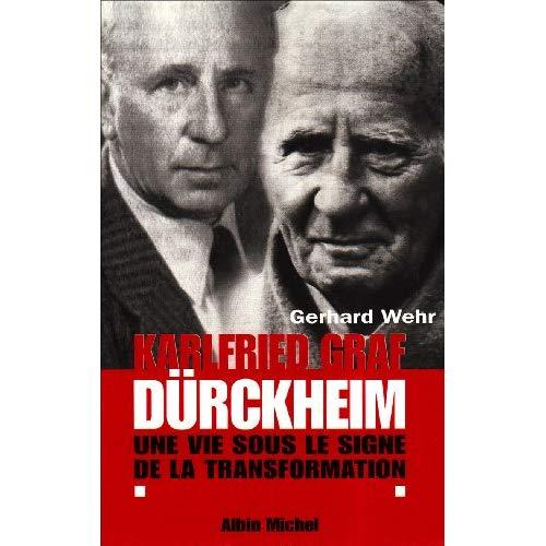 KARLFRIED GRAF DURCKHEIM - UNE VIE SOUS LE SIGNE DE LA TRANSFORMATION
