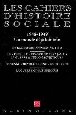N  11 - 1948-1949. UN MONDE DEJA LOINTAIN - LES CAHIERS D'HISTOIRE SOCIALE