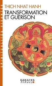 TRANSFORMATION ET GUERISON - LE SUTRA DES QUATRE ETABLISSEMENTS DE L'ATTENTION