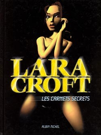 LARA CROFT. LES CARNETS SECRETS