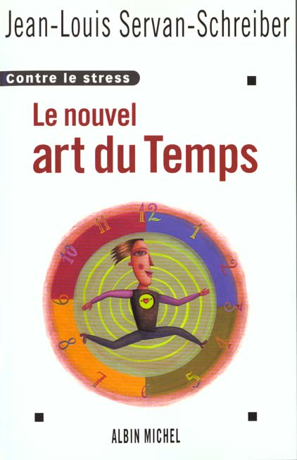 LE NOUVEL ART DU TEMPS - CONTRE LE STRESS