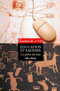 EDUCATION ET SAGESSE - LA QUETE DU SENS. SOUS LA DIRECTION DE RENE BARBIER
