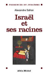 ISRAEL ET SES RACINES - THEMES FONDAMENTAUX DE LA SPIRITUALITE JUIVE