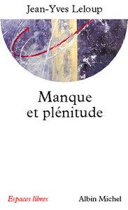 MANQUE ET PLENITUDE - ELEMENTS POUR UNE MEMOIRE DE L'ESSENTIEL